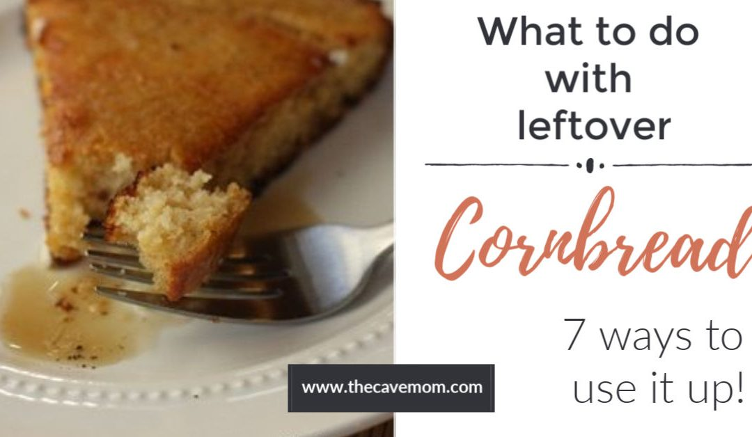 7 Ways To Use Leftover Cornbread